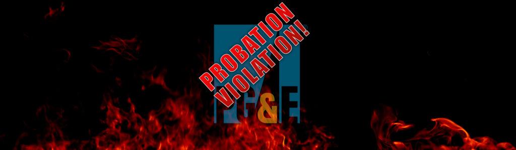 PGandE Probation Violation